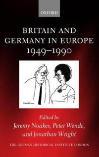 Britain and Germany in Europe 1949-1990
