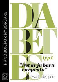 Diabetes typ 1 - Handbok för nybörjare. Det är ju bara en spruta