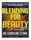 Blending for Beauty: Reverse Aging, Stop Disease, and Become Stronger with This Proven Phenomenon