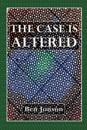 The Case Is Altered: A Comedy