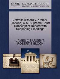 Jeffress (Etson) V. Kramer (Joseph) U.S. Supreme Court Transcript of Record with Supporting Pleadings