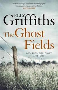 Ghost fields - the dr ruth galloway mysteries 7