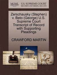 Zerschausky (Stephen) V. Beto (George) U.S. Supreme Court Transcript of Record with Supporting Pleadings
