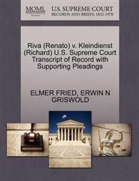 Riva (Renato) V. Kleindienst (Richard) U.S. Supreme Court Transcript of Record with Supporting Pleadings