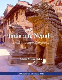 India and Nepal - Truth is stranger than fiction