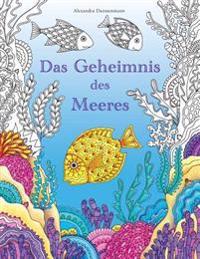 Das Geheimnis Des Meeres: Suche Die Schatze Des Gesunkenen Schiffes. Ein Ausmalbuch Zum Entdecken Und Entspannen