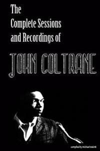 The Complete Sessions & Recordings of John Coltrane