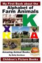 My First Book about the Alphabet of Farm Animals - Amazing Animal Books - Children's Picture Books