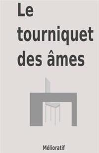 Le Tourniquet Des Ames