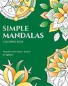 Simple Mandalas Colouring Book: 50 Easy Mandala Designs for Fun & Relaxation
