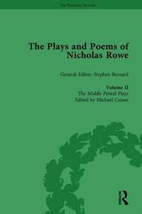The Plays and Poems of Nicholas Rowe