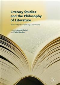 Literary Studies and the Philosophy of Literature