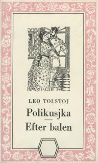 Polikusjka/Efter balen