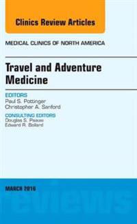 Travel and Adventure Medicine, An Issue of Medical Clinics of North America, E-Book
