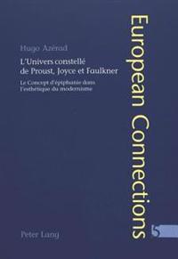 L'Univers Constelle De Proust, Joyce Et Faulkner