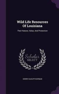 Wild Life Resources of Louisiana