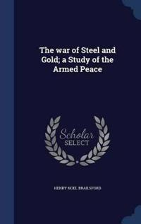 The War of Steel and Gold; A Study of the Armed Peace