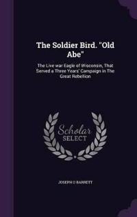 The Soldier Bird. Old Abe