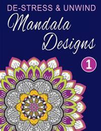 de-Stress and Unwind Mandala Designs