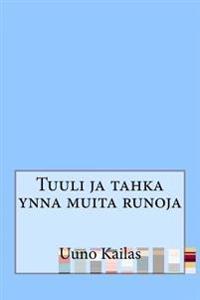 Tuuli Ja Tahka Ynna Muita Runoja