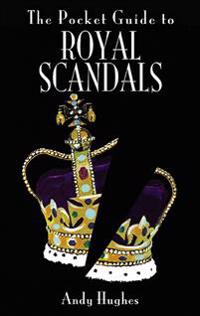 Pocket Guide to Royal Scandals