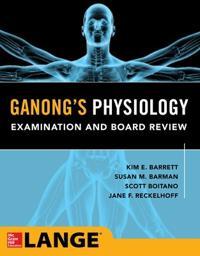 Ganong's Medical Physiology Examination & Board Review