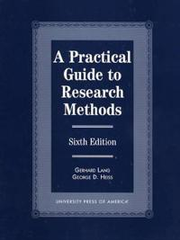 A Practical Guide to Research Methods-Sixth Edition