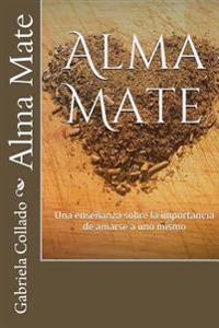 Alma Mate: Una Ensenanza Sobre La Importancia de Amarse a Uno Mismo
