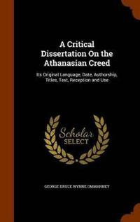 A Critical Dissertation on the Athanasian Creed