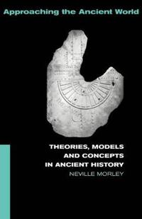 Theories, Models, and Concepts in Ancient History