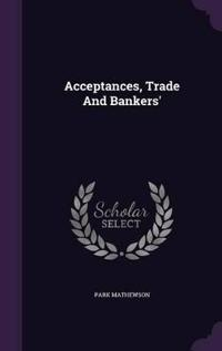 Acceptances, Trade and Bankers'