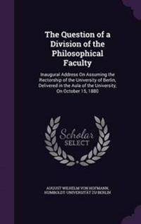 The Question of a Division of the Philosophical Faculty