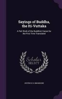 Sayings of Buddha, the Iti-Vuttaka