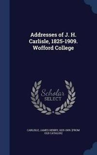 Addresses of J. H. Carlisle, 1825-1909. Wofford College