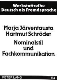 Nominalstil Und Fachkommunikation: Analyse Komplexer Nominalphrasen in Deutsch- Und Finnischsprachigen Philologischen Fachtexten