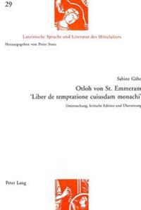 Otloh Von St. Emmeram. -Liber de Temptatione Cuiusdam Monachi-: Untersuchung, Kritische Edition Und Uebersetzung