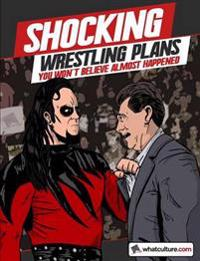 Shocking Wrestling Plans You Won't Believe Almost Happened