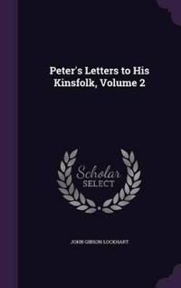 Peter's Letters to His Kinsfolk; Volume 2