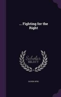 ... Fighting for the Right