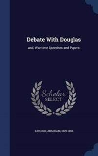 Debate with Douglas