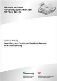 Herstellung und Einsatz von Wendeltiefbohrern zur Hartbearbeitung.
