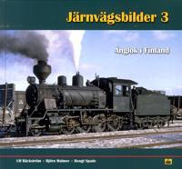 Järnvägsbilder 3 : Ånglok i Finland - Ulf Bäckström, Björn Malmer, Bengt Spade pdf epub