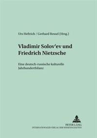 Vladimir Solov'ev Und Friedrich Nietzsche: Eine Deutsch-Russische Kulturelle Jahrhundertbilanz