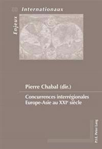Concurrences Interregionales Europe-Asie Au Xxie Siecle