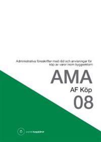 AMA AF Köp 08. Administrativa föreskrifter med råd och anvisningar för köp av varor inom byggsektorn
