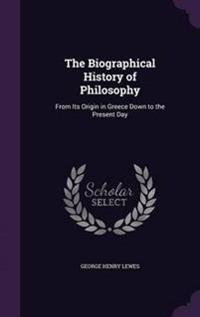 The Biographical History of Philosophy