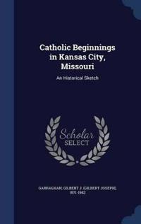 Catholic Beginnings in Kansas City, Missouri