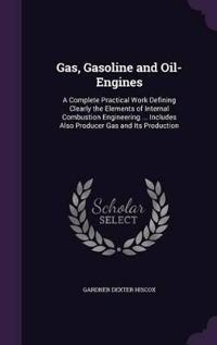 Gas, Gasoline and Oil-Engines