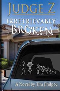 Judge Z: Irretrievably Broken