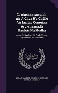 Co'chruinneachadh, Air a Chur R'a Cheile Air Iarrtas Comuinn Ard-Sheanadh Eagluis Na H-Alba